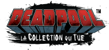 Collection Deadpool : la collection qui tue